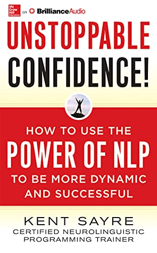 unstoppable-confidence-how-to-use-the-power-of-nlp-to-be-more-dynamic-and-successful