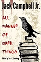All Manner of Dark Things: Collected Bits…