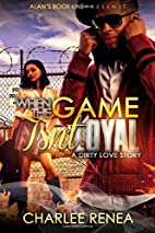 When The Game Isn't Loyal: A Dirty Love…
