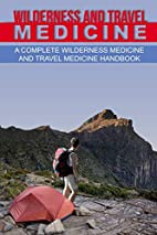 Wilderness and Travel Medicine: A Complete…