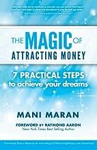 The Magic of Attracting Money by Mani Maran