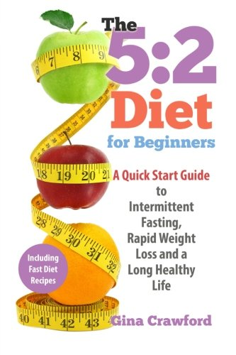 52-diet-for-beginners-a-quick-start-guide-to-intermittent-fasting-rapid-weight-loss-and-a-long-healthy-life