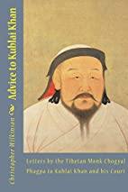 Advice to Kublai Khan: Letters by the…