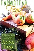 Farmstead Feast: Winter: Delicious,…