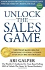 Unlock The Sales Game: New Trust-Based Selling Strategies To Finally Create Your Sales Breakthrough - Ari Galper