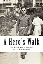 A Hero's Walk: The World War II Journey of…