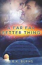 A Far Far Better Thing (Legends of the…