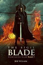 The Sigil Blade (Archon Sigil Trilogy, #1)…