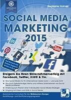 Social Media Marketing 2015: Steigern Sie…