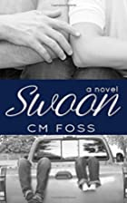Swoon by CM Foss