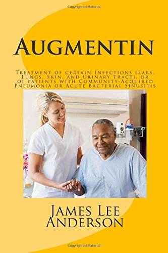 augmentin-treatment-of-certain-infections-ears-lungs-skin-and-urinary-tract-or-of-patients-with-community-acquired-pneumonia-or-acute-bacterial-sinusitis