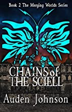 Chains of the Sciell (The Merging Worlds )…