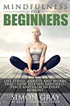 Mindfulness: Mindfulness for Beginners -…
