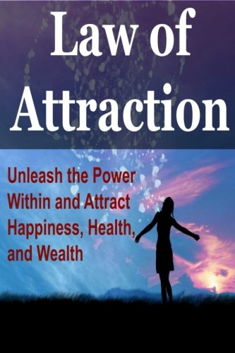 law-of-attraction-unleash-the-power-within-and-attract-happiness-health-and-wealth-law-of-attraction-power-of-attraction-the-secret-loatotal-law-of-attraction