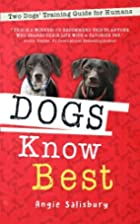 Dogs Know Best: Two Dogs' Training…