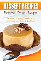 Delicious Dessert Recipes: Become a sweet…