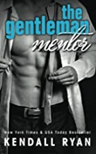 The Gentleman Mentor by Kendall Ryan
