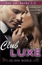 Club Luxe Box Set: (Books 1-3) (Billionaires…