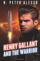 Henry Gallant and the Warrior by H. Peter…