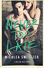 Never Too Late (Willow Creek) (Volume 2) by…
