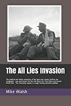 The All Lies Invasion: The political and…