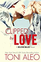 Clipped by Love by Toni Aleo