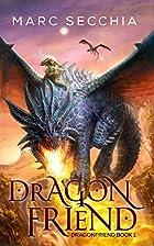 Dragonfriend (Volume 1) by Marc Secchia
