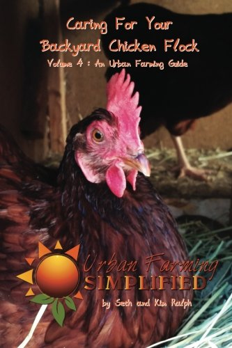 caring-for-your-backyard-chicken-flock-urban-farming-simplified-volume-4