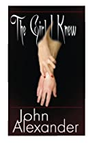 The Girl I Knew by John Alexander