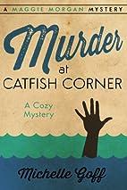 Murder at Catfish Corner: A Maggie Morgan…