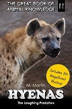 Hyenas: The Laughing Predators (The Great…