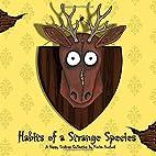 Habits of a Strange Species (Happy Endings)…
