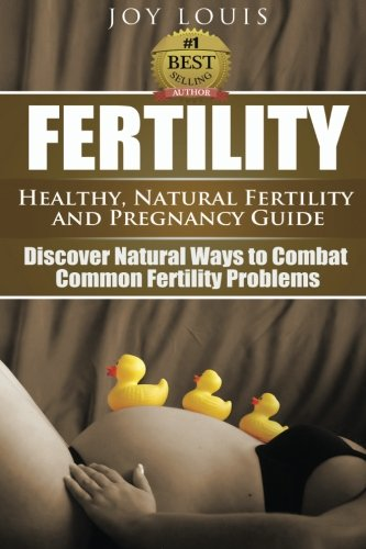 fertility-healthy-natural-fertility-and-pregnancy-guide-discover-natural-ways-to-combat-common-fertility-problems-volume-1