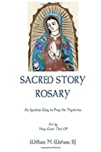 Sacred Story Rosary by William M. Watson