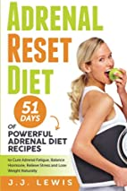 Adrenal Reset Diet: 51 Days of Powerful…