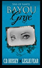 Bayou Grise: Sins of Sanite (Blood of My…
