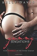 Yummy Sensations: Book Three of the Yummy…