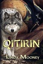 Qitirin by Linda Mooney