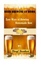 Beer Brewing At Home: Easy Ways of Brewing…