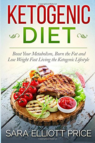 ketogenic-diet-boost-your-metabolism-burn-the-fat-and-lose-weight-fast-living-the-ketogenic-lifestyle