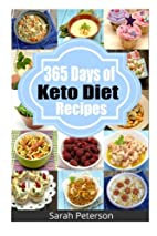365 Days of Keto Diet Recipes: Low-Carb…