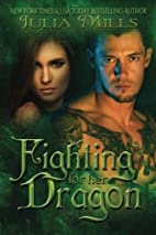 Fighting for Her Dragon by Julia Mills