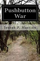 Pushbutton War by Joseph P. Martino