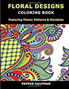 Floral Designs Coloring Book: Flower…
