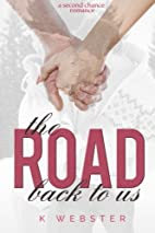 The Road Back to Us by K Webster