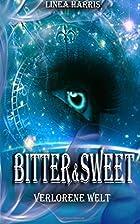 Bitter & Sweet - Verlorene Welt by Linea…