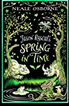 Jason Rascal's Spring in Time by Neale…