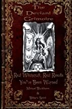 The Deviant Grimoire: Real Witchcraft, Real…