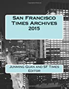 San Francisco Times Archives 2015 by Junming…