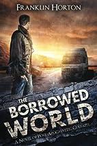 The Borrowed World: A Novel of…